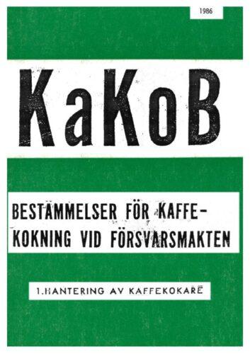 KaKoB - Bestämmelser för kaffekokning vid Försvarsmakten 1986